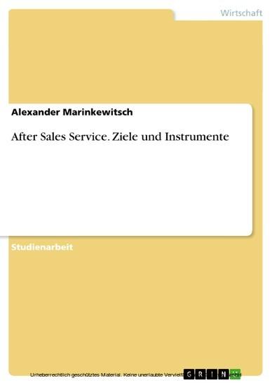 After Sales Service. Ziele und Instrumente - Blick ins Buch