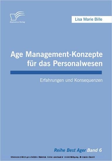 Age Management-Konzepte für das Personalwesen. Erfahrungen und Konsequenzen - Blick ins Buch