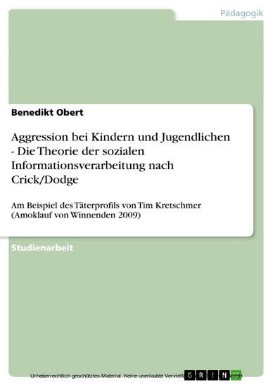Aggression bei Kindern und Jugendlichen - Die Theorie der sozialen Informationsverarbeitung nach Crick/Dodge - Blick ins Buch