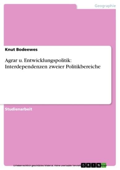 Agrar u. Entwicklungspolitik: Interdependenzen zweier Politikbereiche - Blick ins Buch