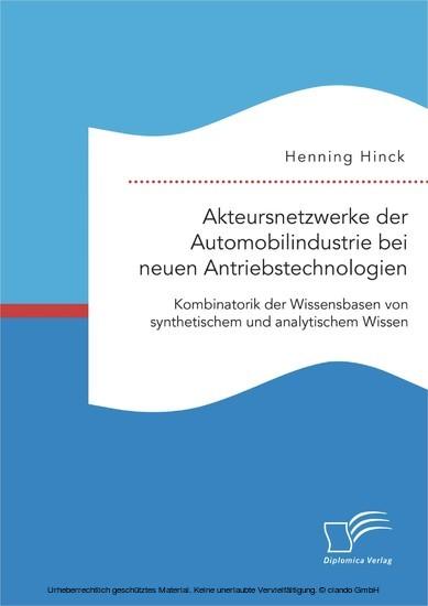 Akteursnetzwerke der Automobilindustrie bei neuen Antriebstechnologien: Kombinatorik der Wissensbasen von synthetischem und analytischem Wissen - Blick ins Buch