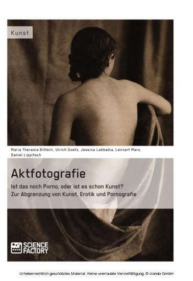 Aktfotografie: Ist das noch Porno, oder ist es schon Kunst? - Blick ins Buch