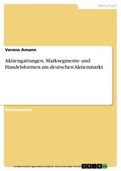 Aktiengattungen, Marksegmente und Handelsformen am deutschen Aktienmarkt - Blick ins Buch