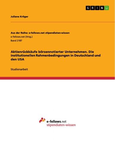 Aktienrückkäufe börsennotierter Unternehmen. Die institutionellen Rahmenbedingungen in Deutschland und den USA - Blick ins Buch