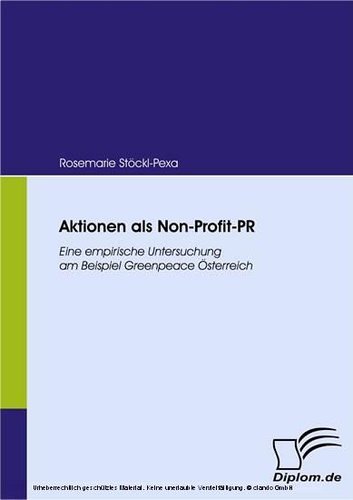 Aktionen als Non-Profit-PR. Eine empirische Untersuchung am Beispiel Greenpeace Österreich - Blick ins Buch