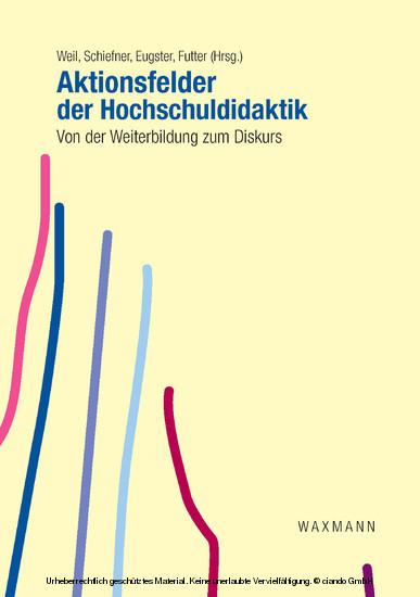 Aktionsfelder der Hochschuldidaktik. Von der Weiterbildung zum Diskurs - Blick ins Buch