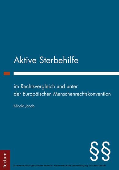 Aktive Sterbehilfe im Rechtsvergleich und unter der Europäischen Menschenrechtskonvention - Blick ins Buch
