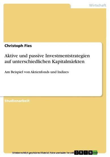 Aktive und passive Investmentstrategien auf unterschiedlichen Kapitalmärkten - Blick ins Buch