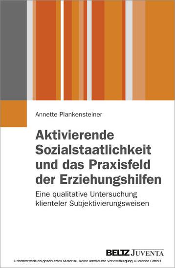Aktivierende Sozialstaatlichkeit und das Praxisfeld der Erziehungshilfen - Blick ins Buch
