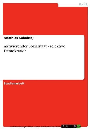 Aktivierender Sozialstaat - selektive Demokratie? - Blick ins Buch