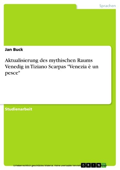 Aktualisierung des mythischen Raums Venedig in Tiziano Scarpas 'Venezia è un pesce' - Blick ins Buch