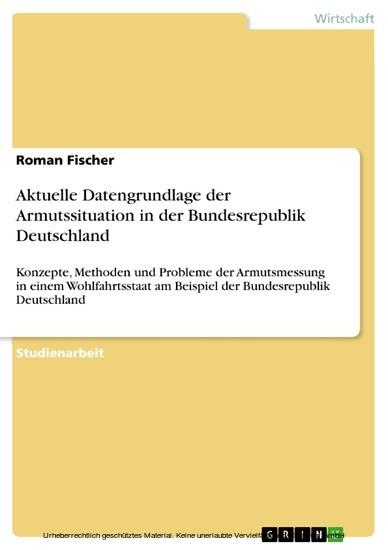 Aktuelle Datengrundlage der Armutssituation in der Bundesrepublik Deutschland - Blick ins Buch