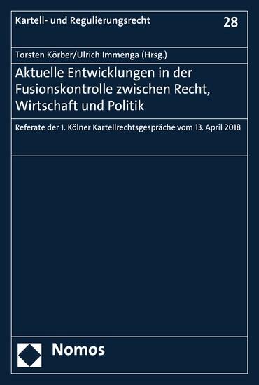 Aktuelle Entwicklungen in der Fusionskontrolle zwischen Recht, Wirtschaft und Politik - Blick ins Buch