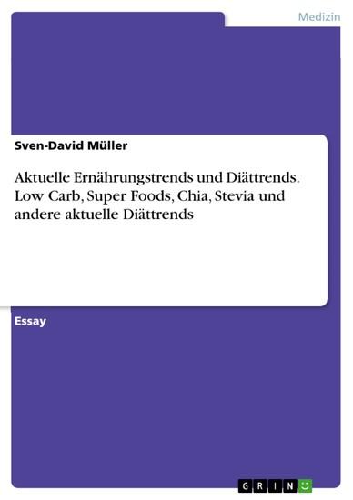 Aktuelle Ernährungstrends und Diättrends. Low Carb, Super Foods, Chia, Stevia und andere aktuelle Diättrends - Blick ins Buch
