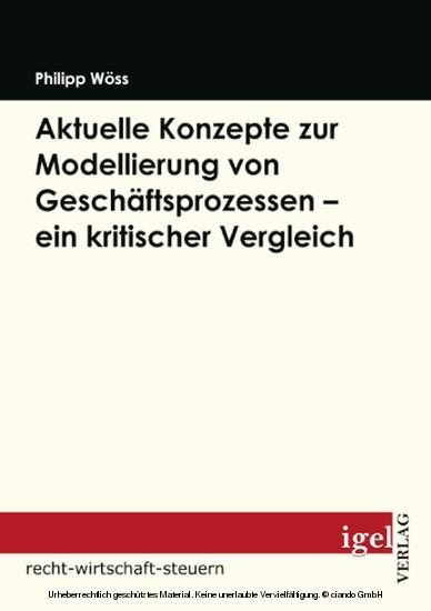 Aktuelle Konzepte zur Modellierung von Geschäftsprozessen - ein kritischer Vergleich - Blick ins Buch