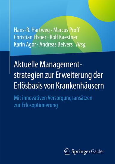 Aktuelle Managementstrategien zur Erweiterung der Erlösbasis von Krankenhäusern - Blick ins Buch