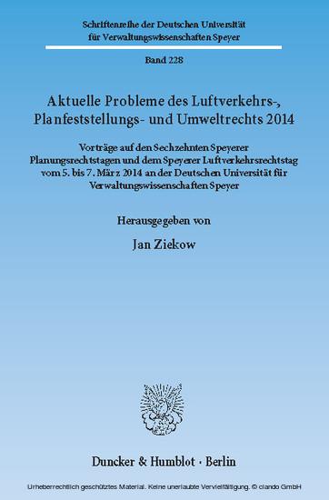 Aktuelle Probleme des Luftverkehrs-, Planfeststellungs- und Umweltrechts 2014. - Blick ins Buch