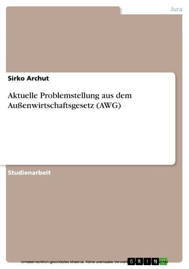 Aktuelle Problemstellung aus dem Außenwirtschaftsgesetz (AWG) - Blick ins Buch