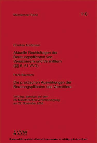 Aktuelle Rechtsfragen der Beratungspflichten von Versicherern und Vermittlern (§§ 6, 61 VVG) / Die praktischen Auswirkungen der Beratungspflichten des Vermittlers - Blick ins Buch