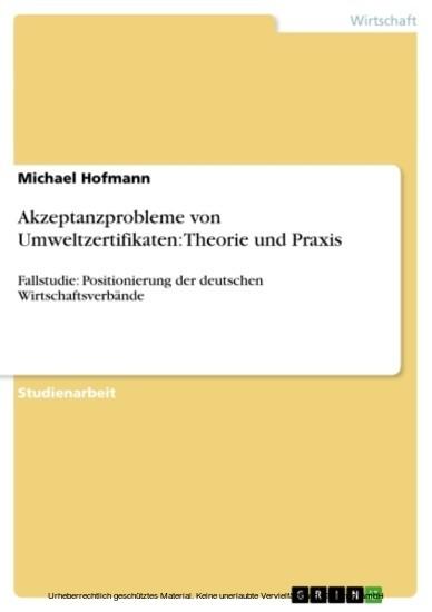 Akzeptanzprobleme von Umweltzertifikaten: Theorie und Praxis - Blick ins Buch
