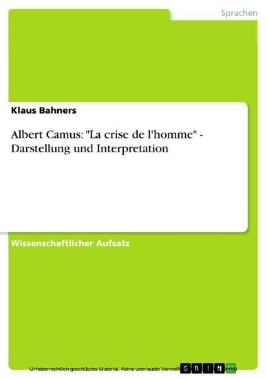 Albert Camus: 'La crise de l'homme' - Darstellung und Interpretation - Blick ins Buch
