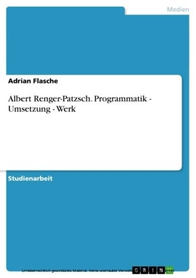 Albert Renger-Patzsch. Programmatik - Umsetzung - Werk - Blick ins Buch
