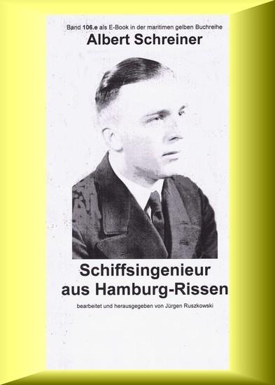 Albert Schreiner - Schiffsingenieur aus Hamburg-Rissen - Blick ins Buch