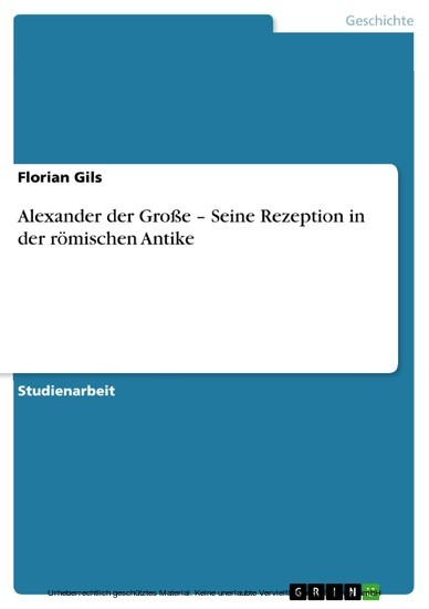 Alexander der Große - Seine Rezeption in der römischen Antike - Blick ins Buch