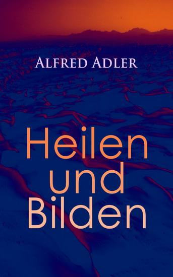 Alfred Adler: Heilen und Bilden - Blick ins Buch