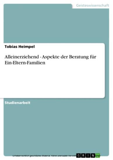 Alleinerziehend - Aspekte der Beratung für Ein-Eltern-Familien - Blick ins Buch
