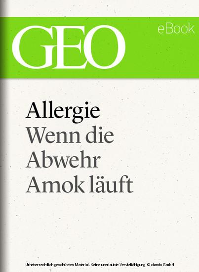 Allergie: Wenn die Abwehr Amok läuft (GEO eBook Single) - Blick ins Buch
