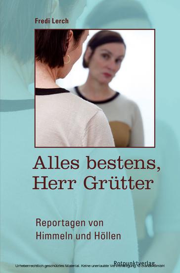 Alles bestens, Herr Grütter - Blick ins Buch