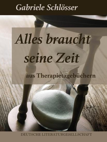 Alles braucht seine Zeit - Aus Therapietagebüchern - Blick ins Buch
