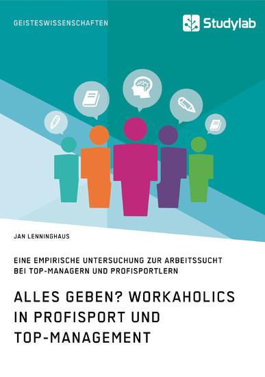 Alles Geben? Workaholics in Profisport und Top-Management - Blick ins Buch