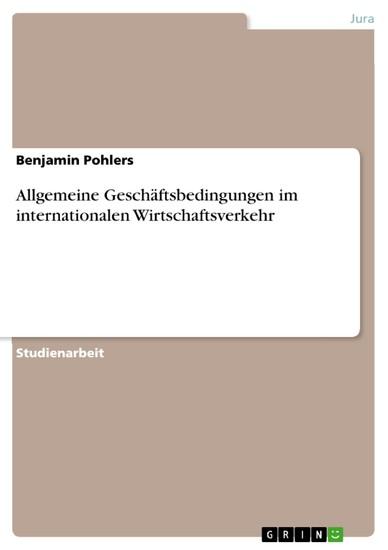 Allgemeine Geschäftsbedingungen im internationalen Wirtschaftsverkehr - Blick ins Buch