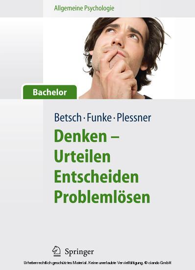 Allgemeine Psychologie für Bachelor: Denken - Urteilen, Entscheiden, Problemlösen. Lesen, Hören, Lernen im Web. - Blick ins Buch
