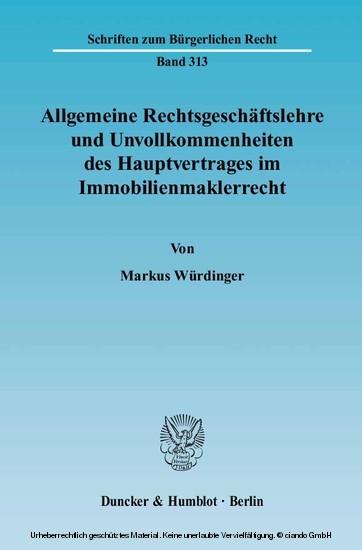 Allgemeine Rechtsgeschäftslehre und Unvollkommenheiten des Hauptvertrages im Immobilienmaklerrecht. - Blick ins Buch
