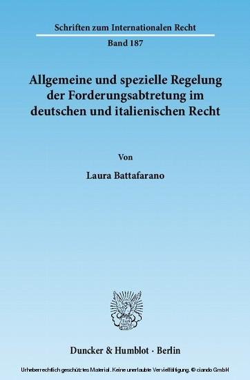 Allgemeine und spezielle Regelung der Forderungsabtretung im deutschen und italienischen Recht. - Blick ins Buch