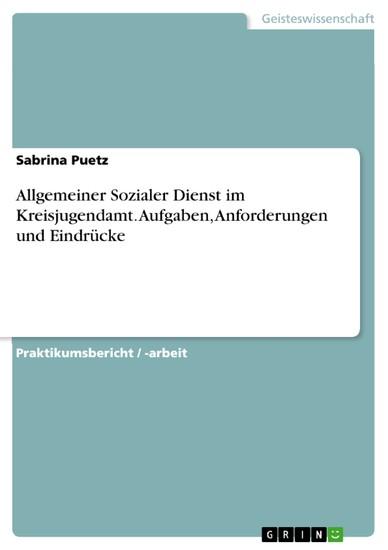 Allgemeiner Sozialer Dienst im Kreisjugendamt. Aufgaben, Anforderungen und Eindrücke - Blick ins Buch