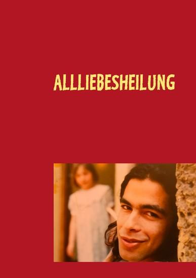 Allliebesheilung - Blick ins Buch