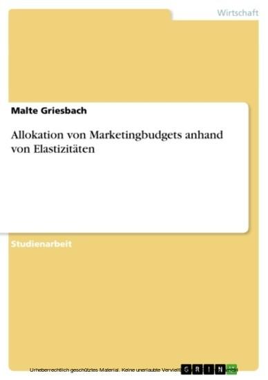 Allokation von Marketingbudgets anhand von Elastizitäten - Blick ins Buch