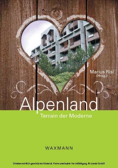 Alpenland. Terrain der Moderne - Blick ins Buch