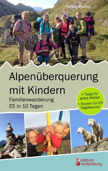Alpenüberquerung mit Kindern - Familienwanderung E5 in 10 Tagen - Blick ins Buch