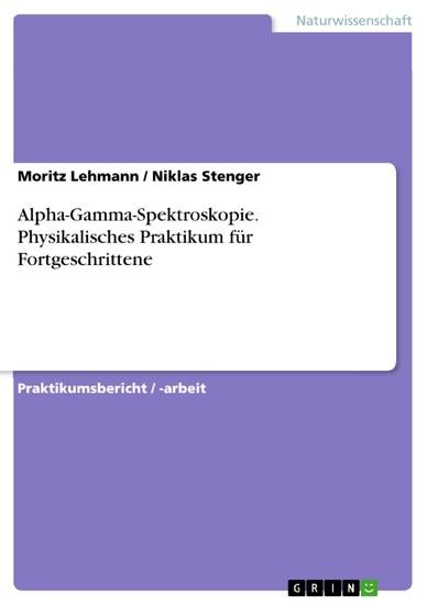 Alpha-Gamma-Spektroskopie. Physikalisches Praktikum für Fortgeschrittene - Blick ins Buch