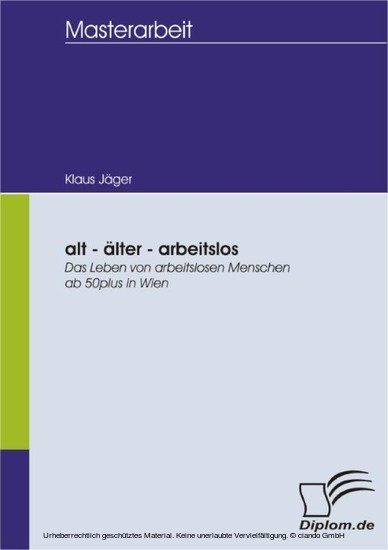 alt - älter - arbeitslos: Das Leben von arbeitslosen Menschen ab 50plus in Wien - Blick ins Buch