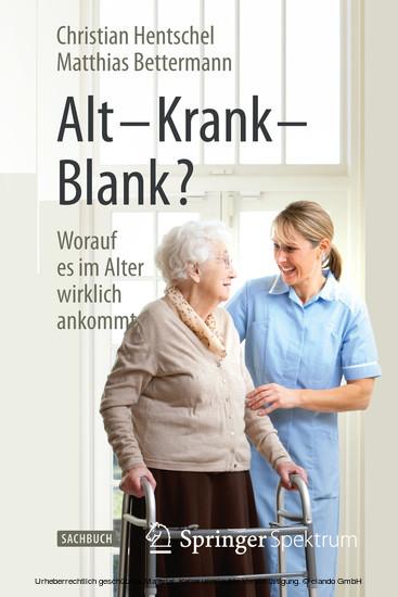 Alt - Krank - Blank? - Blick ins Buch