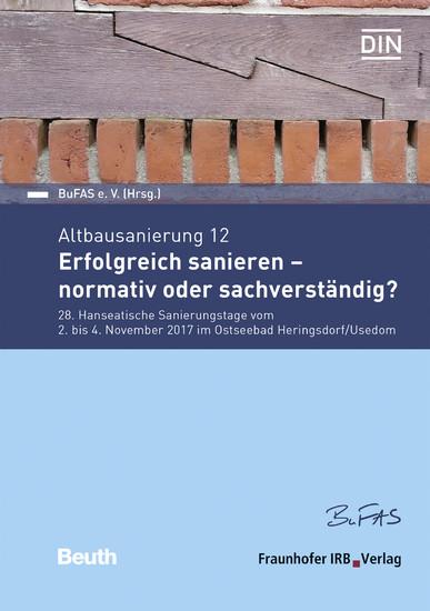 Altbausanierung 12. Erfolgreich sanieren - normativ oder sachverständig?. - Blick ins Buch