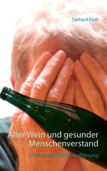 Alter Wein und gesunder Menschenverstand - Blick ins Buch