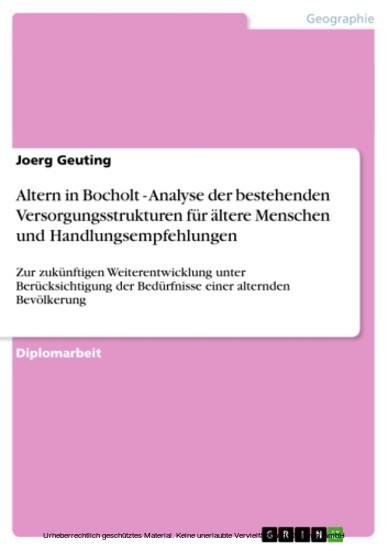 Altern in Bocholt - Analyse der bestehenden Versorgungsstrukturen für ältere Menschen und Handlungsempfehlungen - Blick ins Buch