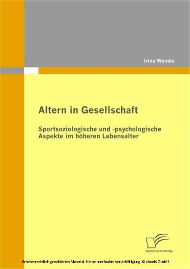 Altern in Gesellschaft: Sportsoziologische und -psychologische Aspekte im höheren Lebensalter - Blick ins Buch